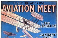 January 10-20 1910, First in Nation Aviation Event Held Near Playa Vista